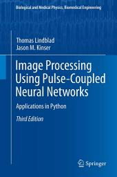 Image Processing using Pulse-Coupled Neural Networks: Applications in Python, Edition 3