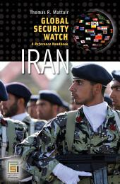 Global Security Watch—Iran: A Reference Handbook: A Reference Handbook