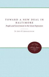 Toward a New Deal in Baltimore: People and Government in the Great Depression