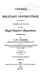 Course of Military Instruction Orginally Composed for the Use of the Royal Engineer Department: Volume 3