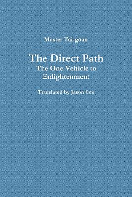 The Direct Path  The One Vehicle to Enlightenment PDF