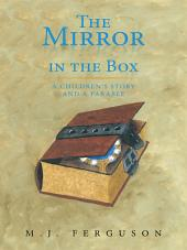The Mirror in the Box: A Children's Story and A Parable
