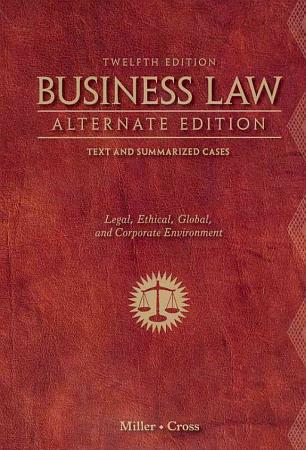 Business Law  Alternate Edition  Text and Summarized Cases PDF