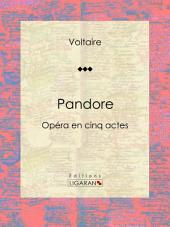 Pandore: Opéra en cinq actes