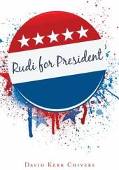 Rudi for President