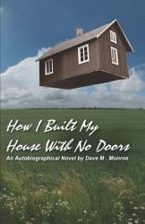 How I Built My House With No Doors Book PDF