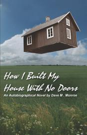 How I Built My House With No Doors