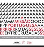 A missão portuguesa: rotas entrecruzadas
