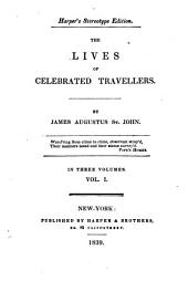 The Lives of Celebrated Travellers: William de Rubruquis. Marco Polo. Ibn Batūta. Leo Africanus. Pietro della Valle. Jean Baptiste Tavernier. François Bernier. Sir John Chardin. Engelbert Kaempfer. Henry Maundrell
