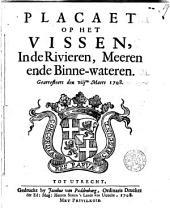 Placaet (der Staten van Utrecht) op het vissen, in de rivieren, meeren ende binne-wateren. Gearresteert den 8 maert 1708