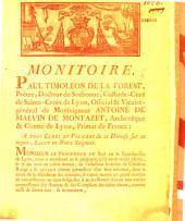 Monitoire. Paul Timoléon de La Forest..., Custode-Curé de Sainte-Croix de Lyon... [concerne la déposition des témoins dans l'assassinat de Claudine Rouge...]
