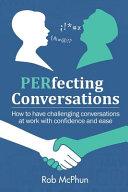 PERfecting Conversations
