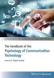 The Handbook Of The Psychology Of Communication Technology Book PDF