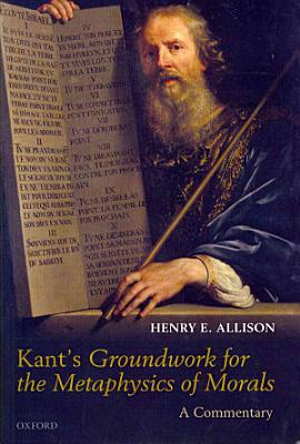 Kant s Groundwork for the Metaphysics of Morals