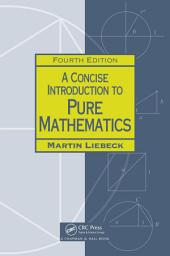 A Concise Introduction to Pure Mathematics, Fourth Edition: Edition 4