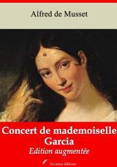 Concert de mademoiselle Garcia: Nouvelle édition augmentée