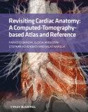 Revisiting Cardiac Anatomy