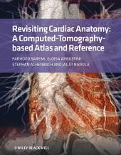 Revisiting Cardiac Anatomy: A Computed-Tomography-Based Atlas and Reference