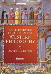 An Illustrated Brief History of Western Philosophy: Edition 2