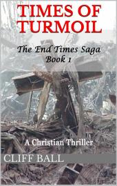 Times of Turmoil: A Christian Thriller (Book 1)