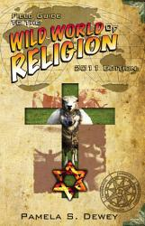 Field Guide To The Wild World Of Religion Book PDF