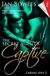 The Secret Agent's Captive [Carnal Sins 3]