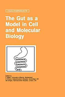 The Gut as a Model in Cell and Molecular Biology Book