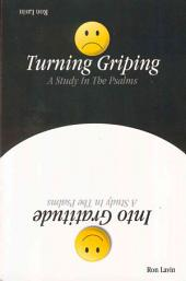 Turning Griping Into Gratitude: A Study in the Psalms