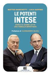 Le potenti intese: Enrico e Gianni Letta una famiglia bipartisan
