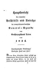 Die evangelisch-protestantische General-Synode des Großherzogthums Baden im Jahr 1834: enthält Hauptbericht über sämmtliche Beschlüsse und Anträge der evangelisch-protestantischen General-Synode des großherzogthums Baden, Band 8