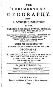 The Rudiments of Geography ... With an Introduction Explaining the Astronomical Part of Geography, Etc