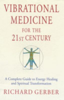 Vibrational Medicine for the 21st Century PDF