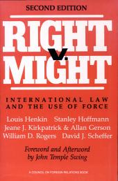 Right V. Might: International Law and the Use of Force