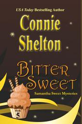Bitter Sweet: A Sweet's Sweets Bakery Mystery