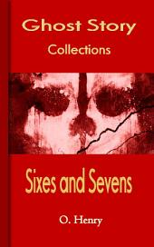 Sixes and Sevens: Ghost Story Collections