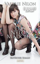 Das Nylon-Mädchen 1 - Erotischer Roman (( Audio )): Edition Edelste Erotik - Buch & Hörbuch