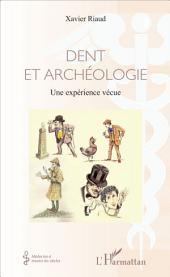 Dent et archéologie: Une expérience vécue