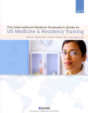 The International Medical Graduate's Guide to US Medicine & Residency Training