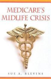Medicare's Midlife Crisis