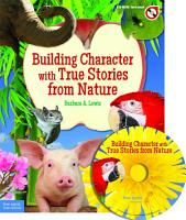 Building Character with True Stories from Nature PDF