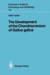 The Development of the Chondrocranium of Gallus gallus