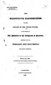 The executive proceedings of the Senate of the United States, on the subject of the mission to the Congress at Panama: together with the messages and documents relating thereto