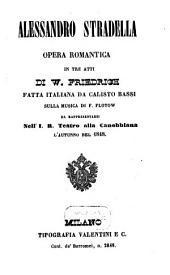Alessandro Stradella: opera romantica in tre atti : da rappresentarsi nell'I. R. Teatro alla Canobbiana l'autunno del 1848
