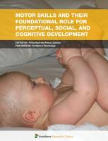 Motor Skills and Their Foundational Role for Perceptual  Social  and Cognitive Development PDF