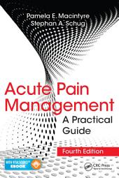 Acute Pain Management: A Practical Guide, Fourth Edition, Edition 4