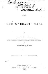 Proceedings in the Quo Warranto Case of the State Ex Relatione the Attorney-general Vs. Thomas P. Walker