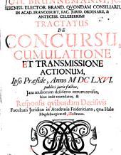 Tractatus de concursu eumulatione et transmissione actionum