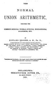 The Normal Union Arithmetic: Designed for Common Schools, Normal Schools, High Schools, Academies, Etc