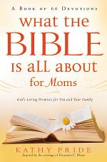 What the Bible is All About for Moms