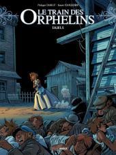 Le Train des orphelins - Tome 6 - Duels